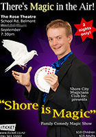 Shore Is Magic Family Comedy Magic Show New Zealand